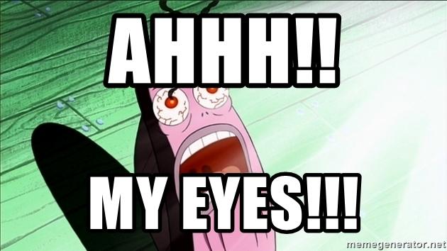 ahhh-my-eyes